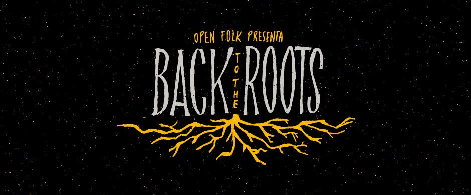 Open Folk Presenta: Back To The Roots