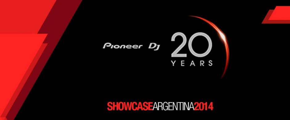 Pioneer DJ 20th Years & Showcase Argentina 2014