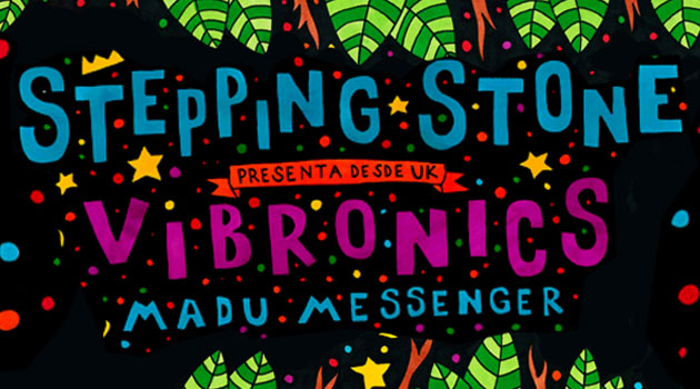 Stepping Stone pres. Vibronics (UK) - Madu Messenger