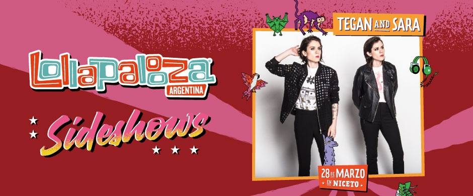 Lollapalooza Sideshows pres. Tegan and Sara