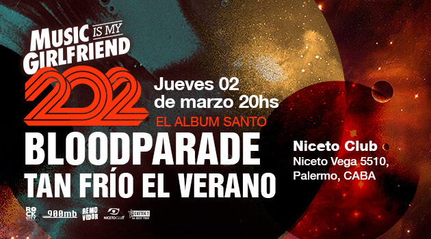 Music Is My Girlfriend pres. 202, Bloodparade y Tan Frío el Verano
