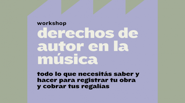 Workshop Derechos de Autor en la Musica |ONLINE via ZOOM|
